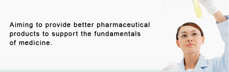 Aiming to provide better pharmaceutical products to support the fundamentals of medicine.